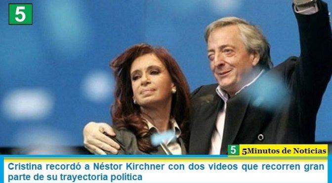 Cristina recordó a Néstor Kirchner con dos videos que recorren gran parte de su trayectoria política