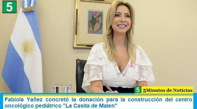"""Fabiola Yañez concretó la donación para la construcción del centro oncológico pediátrico """"La Casita de Malen"""""""