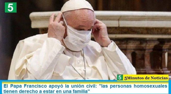 El Papa Francisco apoyó la unión civil: «las personas homosexuales tienen derecho a estar en una familia»