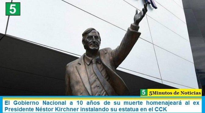 El Gobierno Nacional a 10 años de su muerte homenajeará al ex Presidente Néstor Kirchner instalando su estatua en el CCK