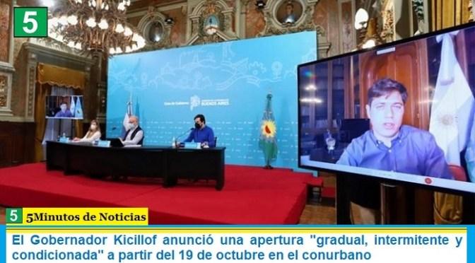 """El Gobernador Kicillof anunció una apertura """"gradual, intermitente y condicionada"""" a partir del 19 de octubre en el conurbano"""