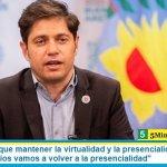 Kicillof: «hay que mantener la virtualidad y la presencialidad educativa, en 24 municipios vamos a volver a la presencialidad»