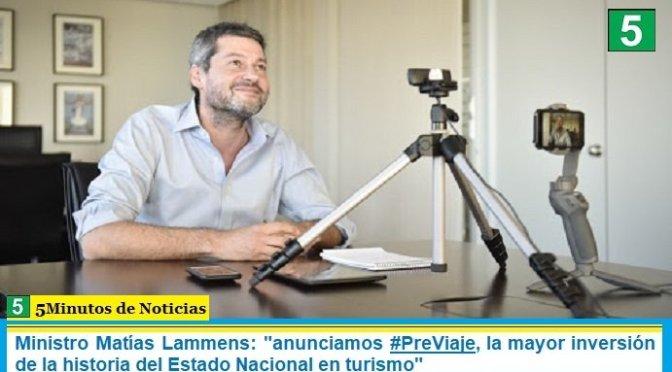 """Ministro Matías Lammens: """"anunciamos #PreViaje, la mayor inversión de la historia del Estado Nacional en turismo"""""""