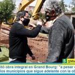 """Leo Nardini visitó obra integral en Grand Bourg: """"a pesar de la pandemia somos uno de los municipios que sigue adelante con la obra pública"""""""