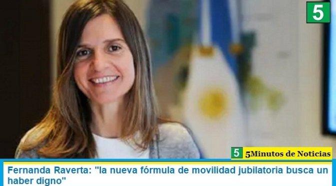 "Fernanda Raverta: ""la nueva fórmula de movilidad jubilatoria busca un haber digno"""