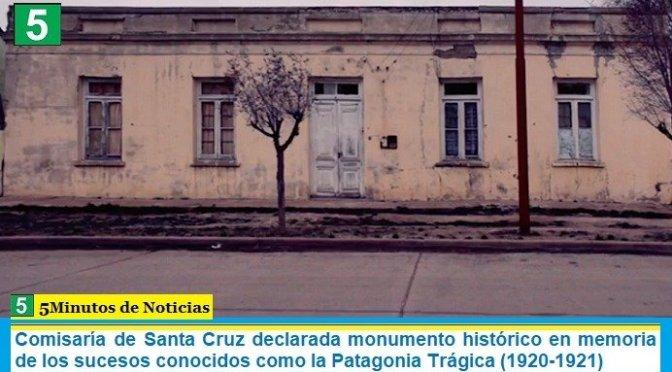 Comisaría de Santa Cruz declarada monumento histórico en memoria de los sucesos conocidos como la Patagonia Trágica (1920-1921)