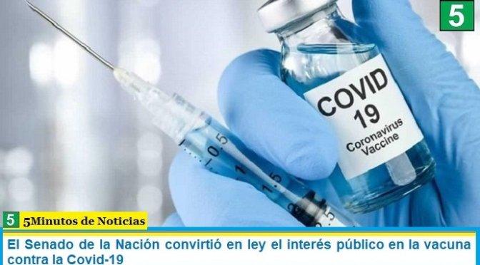 El Senado de la Nación convirtió en ley el interés público en la vacuna contra la Covid-19