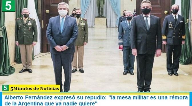 """Alberto Fernández expresó su repudio: """"la mesa militar es una rémora de la Argentina que ya nadie quiere"""""""