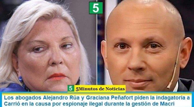 Los abogados Alejandro Rúa y Graciana Peñafort piden la indagatoria a Carrió en la causa por espionaje ilegal durante la gestión de Macri