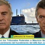 Denunciaron en los Tribunales Federales a Mauricio Macri y a Oscar Aguad por encubrimiento del hundimiento del ARA San Juan
