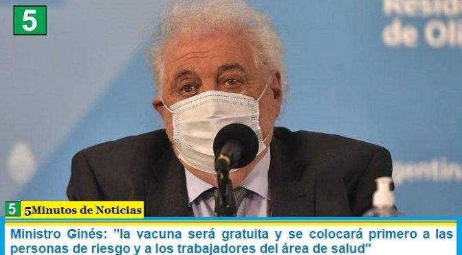 """Ministro Ginés: """"la vacuna será gratuita y se colocará primero a las personas de riesgo y a los trabajadores del área de salud"""""""
