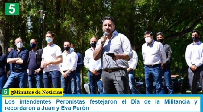 Los intendentes Peronistas festejaron el Día de la Militancia y recordaron a Juan y Eva Perón