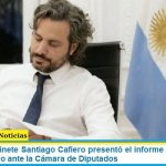 El jefe de Gabinete Santiago Cafiero presentó el informe de gestión del Poder Ejecutivo ante la Cámara de Diputados