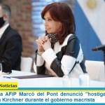"La titular de la AFIP Marcó del Pont denunció ""hostigamiento fiscal"" contra Cristina Kirchner durante el gobierno macrista"