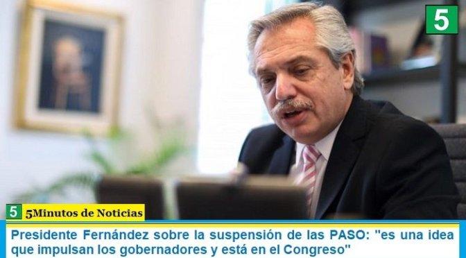 """Presidente Fernández sobre la suspensión de las PASO: """"es una idea que impulsan los gobernadores y está en el Congreso"""""""