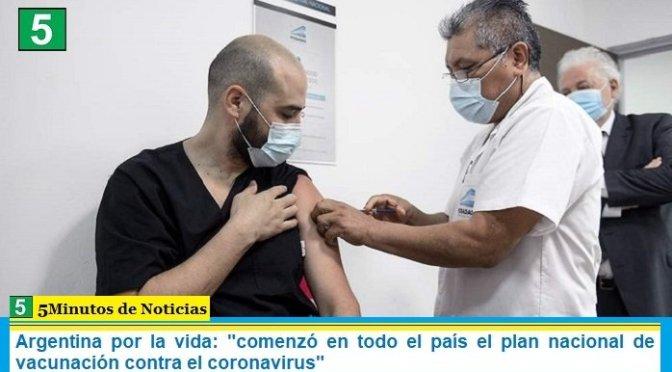 """Argentina por la vida: """"comenzó en todo el país el plan nacional de vacunación contra el coronavirus"""""""