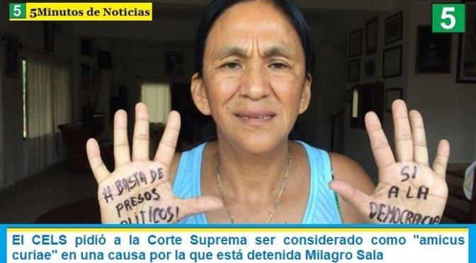 El CELS pidió a la Corte Suprema ser considerado como «amicus curiae» en una causa por la que está detenida Milagro Sala