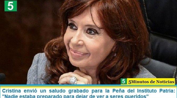 """Cristina envió un saludo grabado para la Peña del Instituto Patria: """"Nadie estaba preparado para dejar de ver a seres queridos"""""""