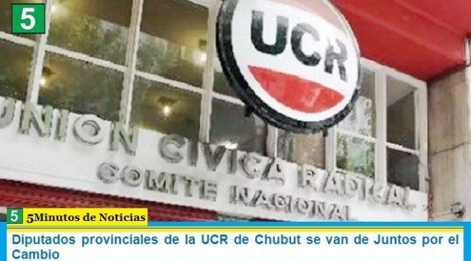 Diputados provinciales de la UCR de Chubut se van de Juntos por el Cambio