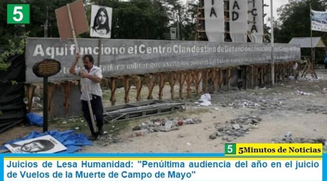 Juicios de Lesa Humanidad: «Penúltima audiencia del año en el juicio de Vuelos de la Muerte de Campo de Mayo»