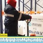 Las 300 mil dosis de vacuna Sputnik V que llegaron a Argentina el 24 de diciembre terminaron de ser distribuidas este lunes en todo el país