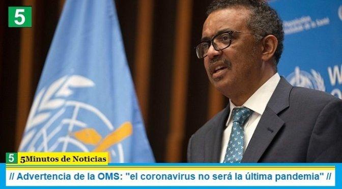 """Advertencia de la OMS: """"el coronavirus no será la última pandemia"""""""