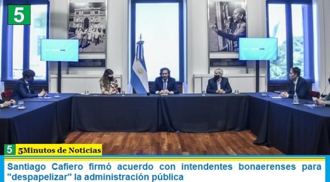 """Santiago Cafiero firmó acuerdo con intendentes bonaerenses para """"despapelizar"""" la administración pública"""