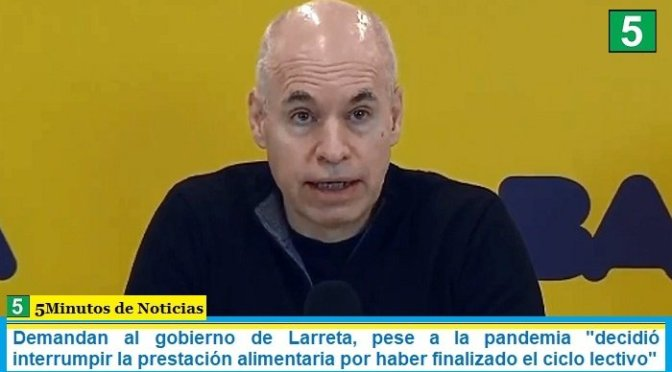 Demandan al gobierno de Larreta, pese a la pandemia «decidió interrumpir la prestación alimentaria por haber finalizado el ciclo lectivo»