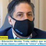 """El ministro de Educación Nicolás Trotta ratificó que se trabaja en la presencialidad de las clases y calificó de """"cínico"""" a Mauricio Macri"""
