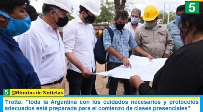 Trotta: «toda la Argentina con los cuidados necesarios y protocolos adecuados está preparada para el comienzo de clases presenciales»