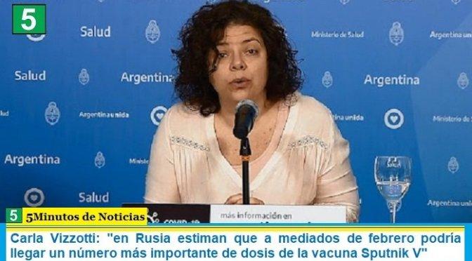 """Carla Vizzotti: """"en Rusia estiman que a mediados de febrero podría llegar un número más importante de dosis de la vacuna Sputnik V"""""""