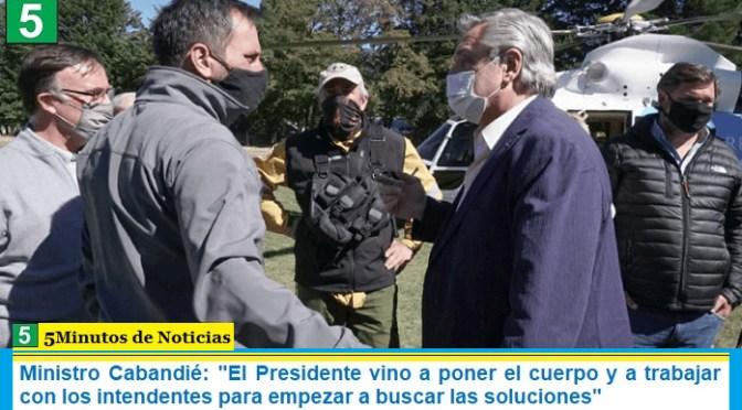 """Ministro Cabandié: """"El Presidente vino a poner el cuerpo y a trabajar con los intendentes para empezar a buscar las soluciones"""""""