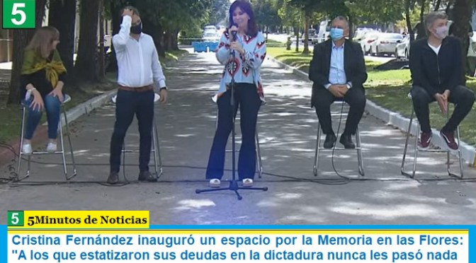 """Cristina Fernández inauguró un espacio por la Memoria en las Flores: """"A los que estatizaron sus deudas en la dictadura nunca les pasó nada"""