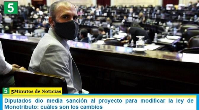 Diputados dio media sanción al proyecto para modificar la ley de Monotributo: cuáles son los cambios