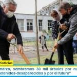 """""""Este 24 de marzo, sembramos 30 mil árboles por nuestros 30 mil compañeros detenidos-desaparecidos y por el futuro"""""""
