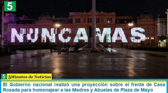 El Gobierno nacional realizó una proyección sobre el frente de Casa Rosada para homenajear a las Madres y Abuelas de Plaza de Mayo