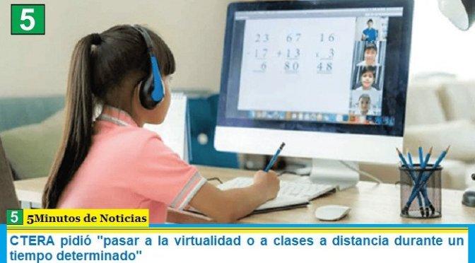 """CTERA pidió """"pasar a la virtualidad o a clases a distancia durante un tiempo determinado"""""""