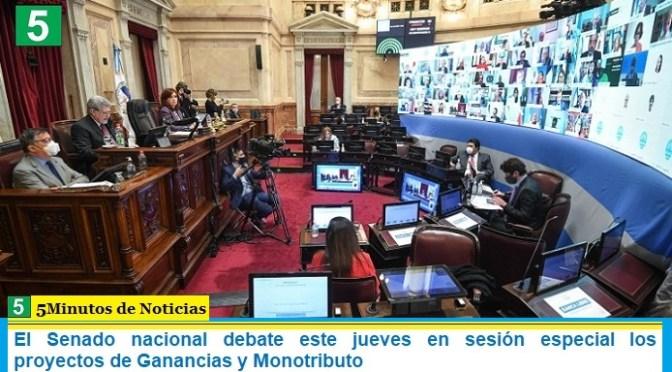El Senado nacional debate este jueves en sesión especial los proyectos de Ganancias y Monotributo
