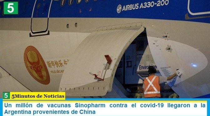 Un millón de vacunas Sinopharm contra el covid-19 llegaron a la Argentina provenientes de China