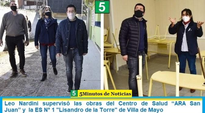 """Leo Nardini supervisó las obras del Centro de Salud """"ARA San Juan"""" y  la ES N° 1 """"Lisandro de la Torre"""" de Villa de Mayo"""
