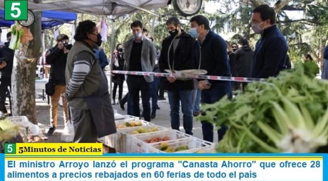 """El ministro Arroyo lanzó el programa """"Canasta Ahorro"""" que ofrece 28 alimentos a precios rebajados en 60 ferias de todo el país"""