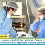 Este domingo sumaron 64.252 las víctimas fatales y 3.005.259 los infectados por coronavirus en Argentina. Reporte del ministerio de Salud