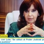 """Cristina habló con Lula: """"Se utilizó al Poder Judicial para destruir la memoria de los pueblos"""""""