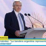 """Presidente Fernández: """"La bandera argentina representa la libertad, la igualdad y la solidaridad"""""""
