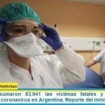 Este jueves sumaron 83.941 las víctimas fatales y 4.066.156 los infectados por coronavirus en Argentina. Reporte del ministerio de Salud