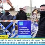 """Leo Nardini visitó la obra de red primaria de agua """"Impulsión Grand Bourg"""": """"Significa más salud y calidad de vida para nuestros vecinos"""""""