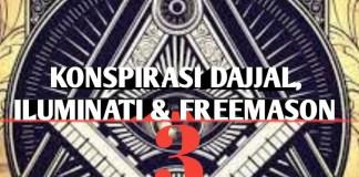 Konspirasi Dajjal, Iluminati dan Freemason – 3