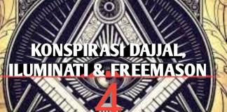 Konspirasi Dajjal, Iluminati dan Freemason – 4