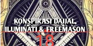 Konspirasi Dajjal, Iluminati dan Freemason – 18
