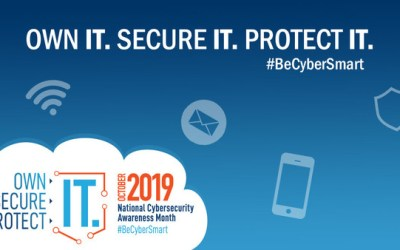 National CyberSecurity Awareness month: Own IT. Secure IT. Protect IT.